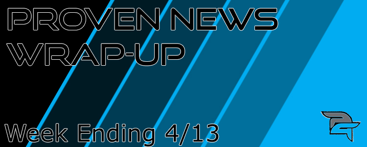 Proven News-Wrap Up: 4/13