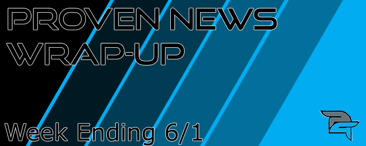 Proven News Wrap-Up: 6/1
